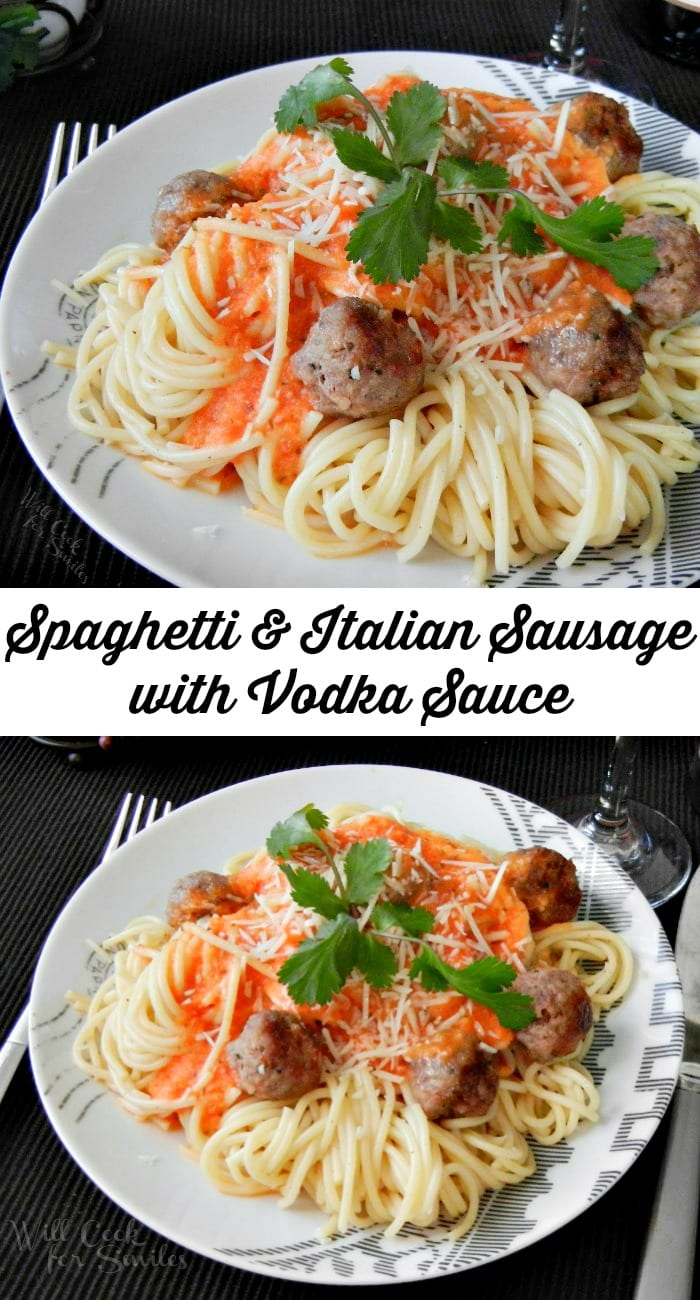 Spaghetti and Italian Sausage with Vodka Sauce from willcookforsmiles.com