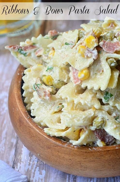 Ribbons-and-Bows-Pasta-Salad 1 willcookforsmiles.com