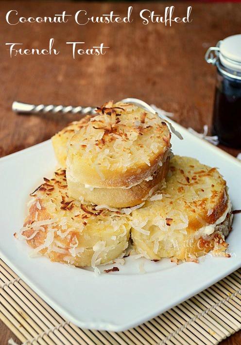 Coconut-Stuffed-French-Toast 3 willcookforsmiles.com
