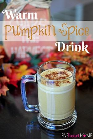 Warm-Pumpkin-Spice-Drink-by-Five-Heart-Home_700pxTitle