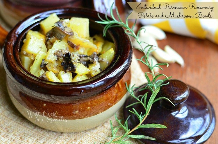 Individual Parmesan Rosemary Potato and Mushroom Bowls 4 © willcookforsmiles.com  #sides #potatoes