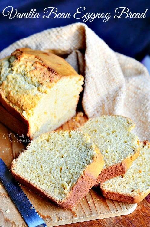Vanilla Bean Eggnog Bread | from willcookforsmiles.com #eggnog #bread #vanilla