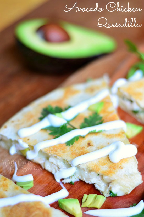 Avocado Chicken Quesadilla | from willcookforsmiles.com