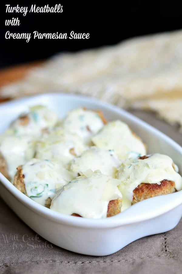 Turkey Meatballs with Creamy Parmesan Sauce from willcookforsmiles.com