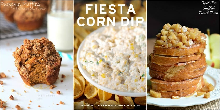 Host Features Pumpkin Muffins with Cinnamon Pecan Streusel Topping from Joyful Healthy Eats,  Fiesta Corn Dip  from Snack Fixation,  Apple Pie Stuffed French Toast from Will Cook For Smiles s