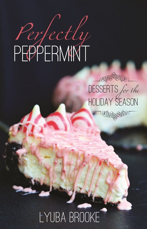 Perfectly Peppermint, a cookbook of 20+ delicious peppermint treats from willcookforsmiles.com
