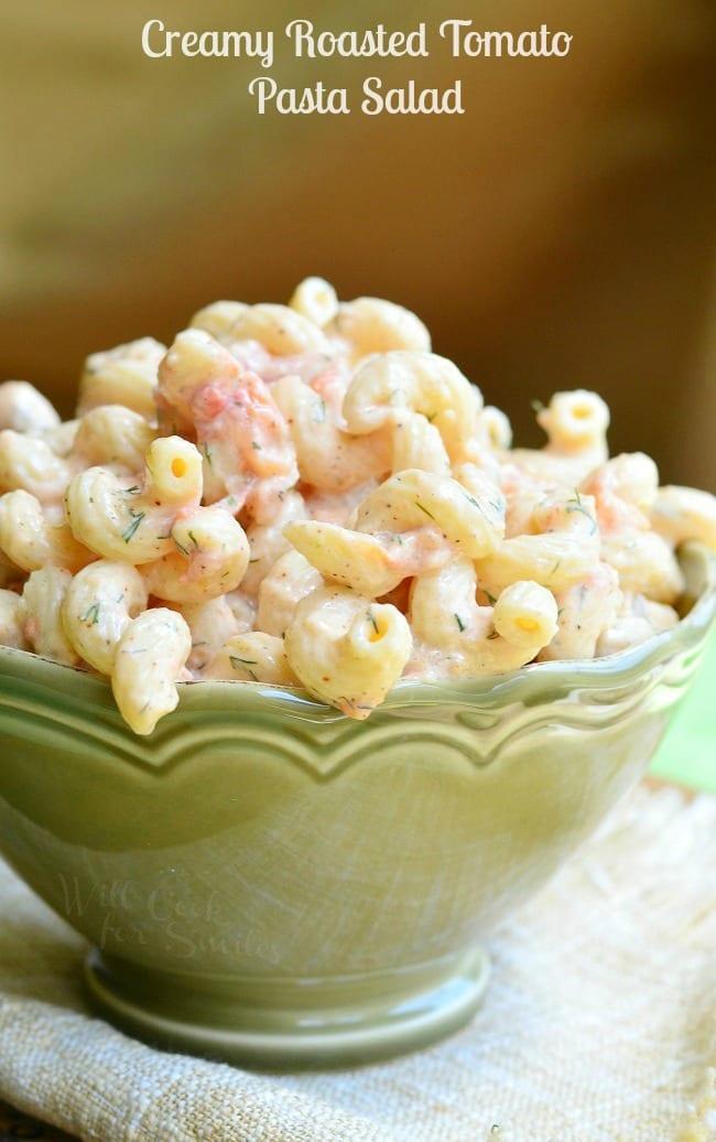 Top Recipes - Creamy Roasted Tomato Pasta Salad from willcookforsmiles.com