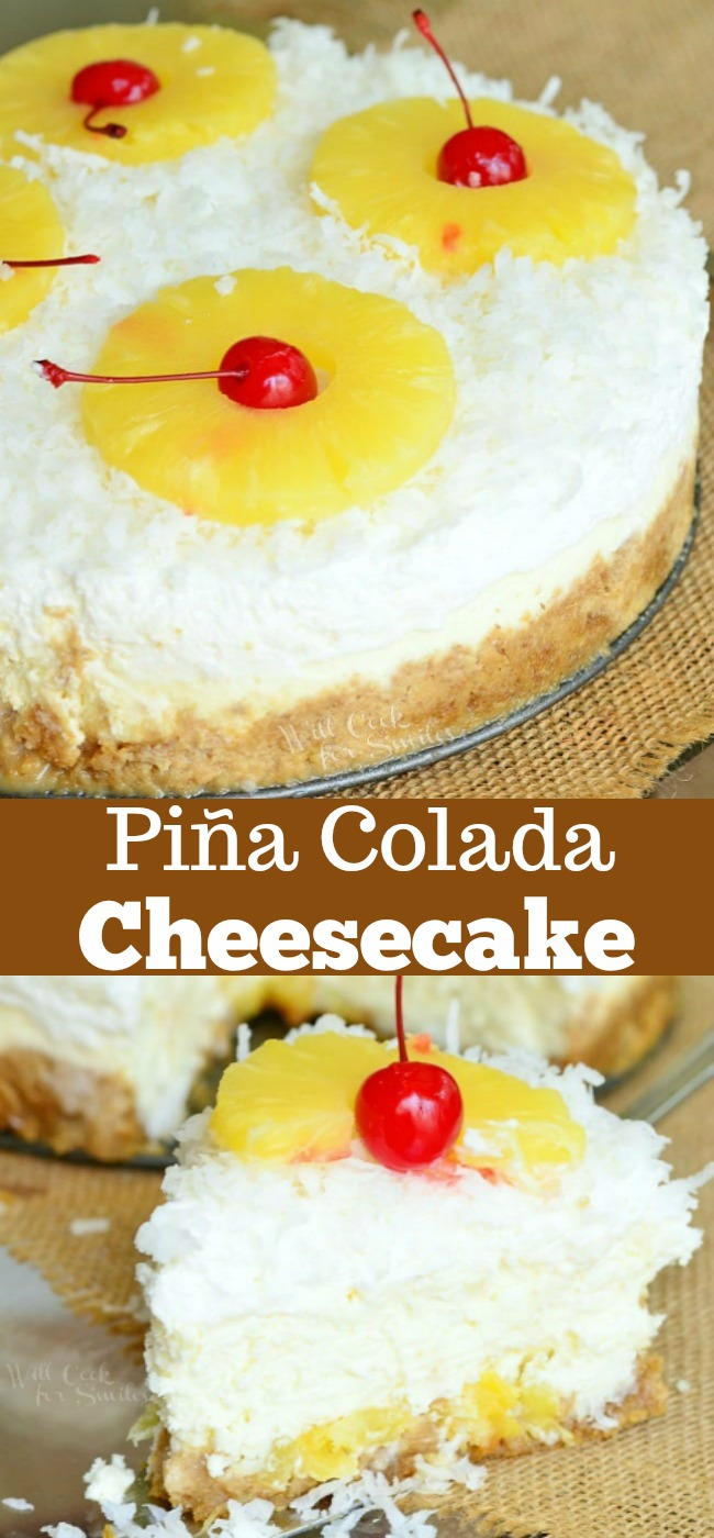 Pina Colada Cheesecake. Layers of pineapple chunks and coconut topped with coconut flavored cheesecake and coconut whipped cream. #cheesecake #dessert #coconut #pinacolada #pineapple