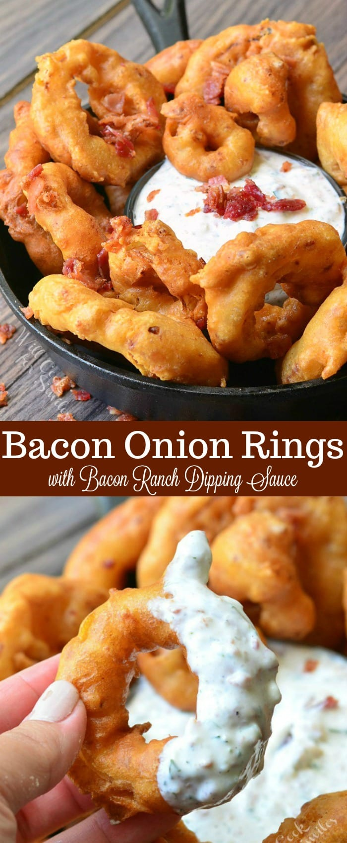 Two photos: Top photo is of Bacon Onion Rings that are served in a black skillet around a dish of Bacon Ranch Dipping Sauce. Bacon is used to garnish the top of the dip. Bottom photo is of a hand holding an onion ring that has been half dipped into the bacon ranch dipping sauce.