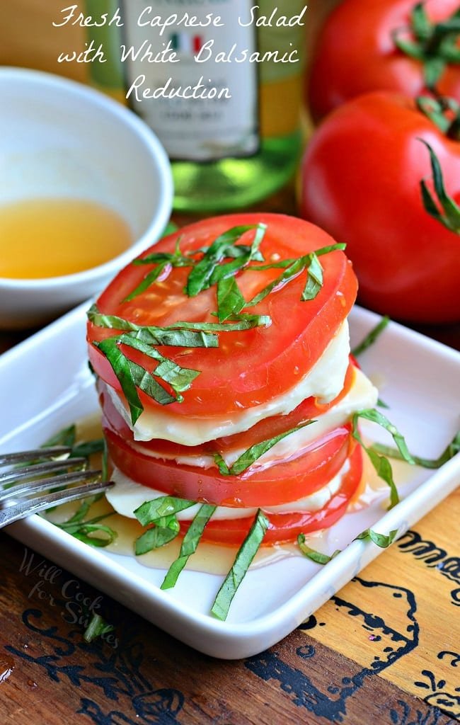 Fresh Caprese Salad with White Balsamic Reduction from willcookforsmiles.com