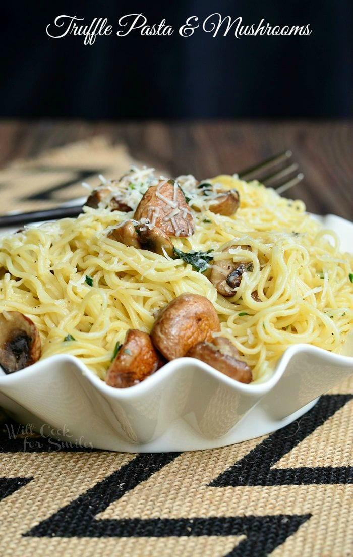 Truffle Pasta and Mushrooms | from willcookforsmiles.com #dinner #truffle