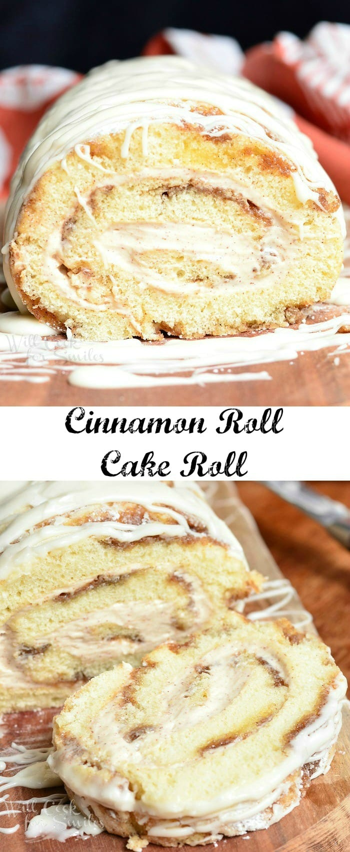 photo collage top photo Cinnamon Roll Cake Roll with icing all over the top on a cutting board bottom is cake with a slice cut out of it