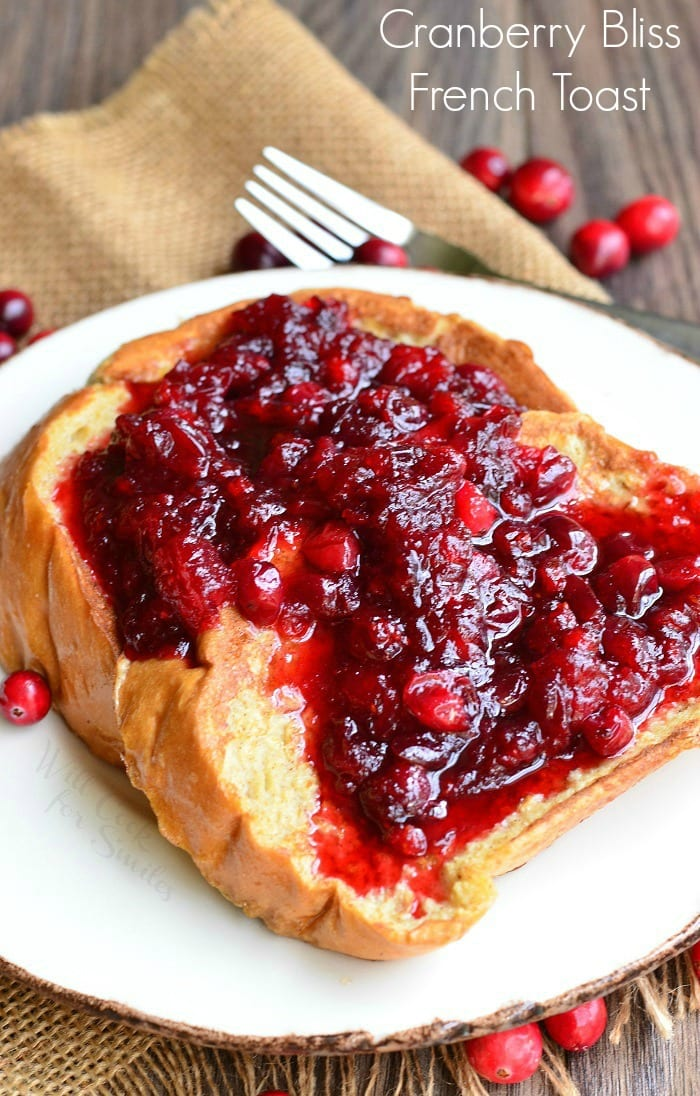 Cranberry Bliss French Toast | from willcookforsmiles.com #breakfast #brunch #fallrecipes