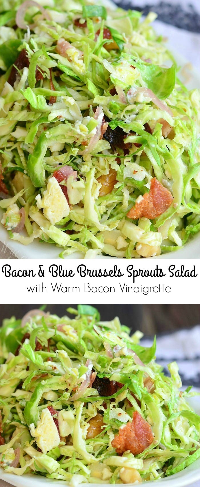 Bacon and Blue Brussels Sprouts Salad with Warm Bacon Vinaigrette | from willcookforsmiles.com #sides #sidedish