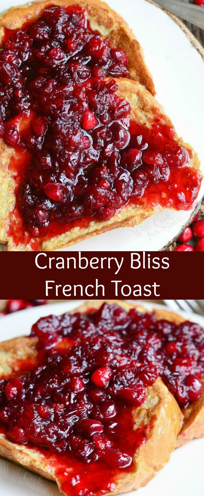 Cranberry Bliss French Toast. Beautiful French Toast dish that would be absolutely perfect for a holiday breakfast and brunch. Tasty slices of French Toast covered with sweet, fresh cranberry compote. #breakfast #cranberry #frenchtoast #homemade #bread #brunch #holiday