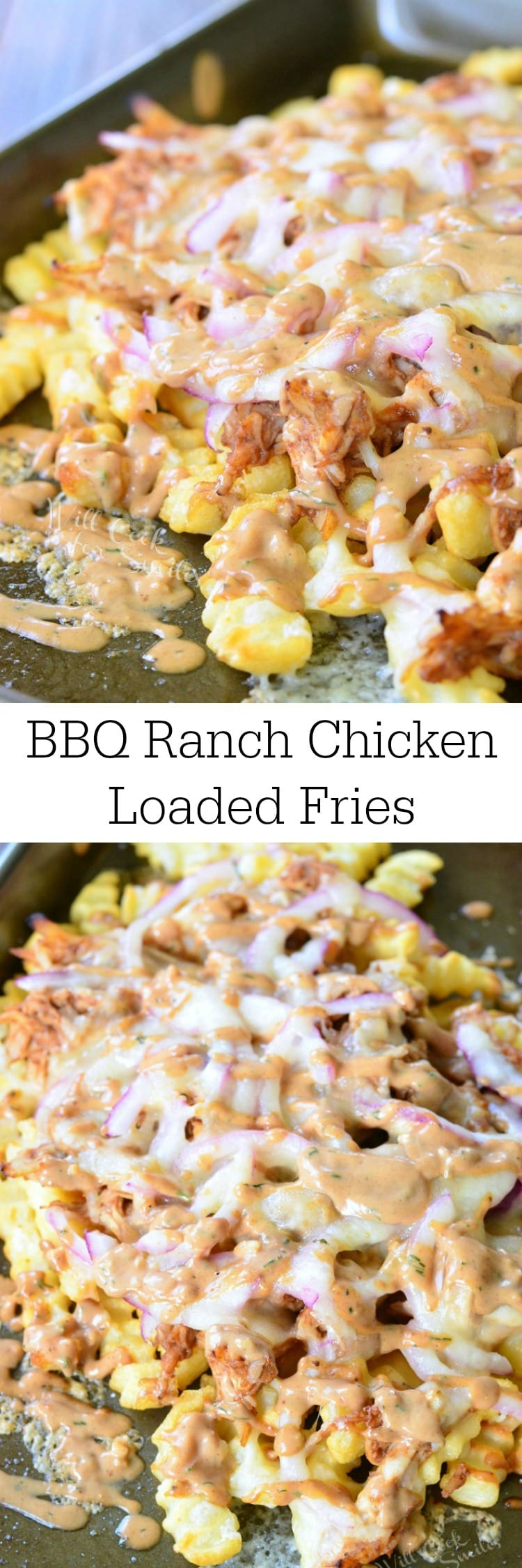 BBQ Ranch Chicken Loaded Fries with chicken, cheese, and red onions on a baking dish collage