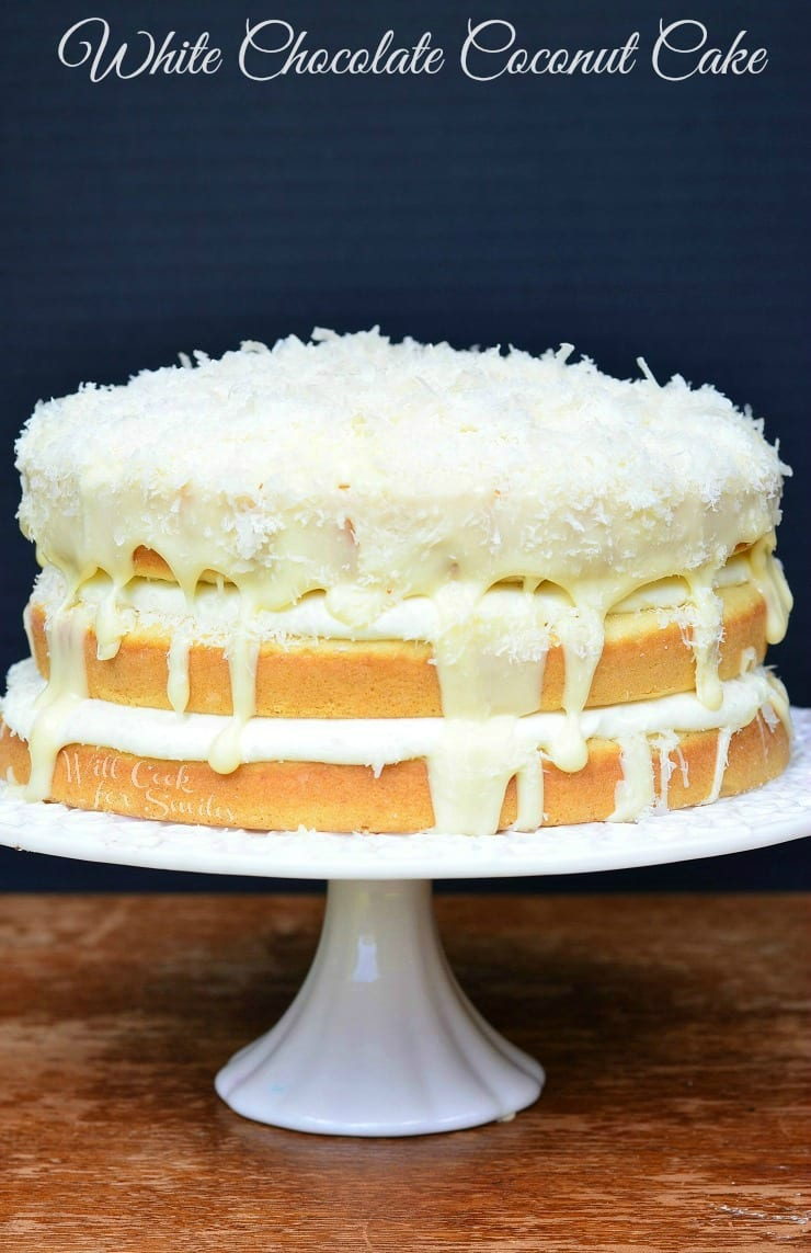 White Chocolate Coconut Cake - Will Cook For Smiles