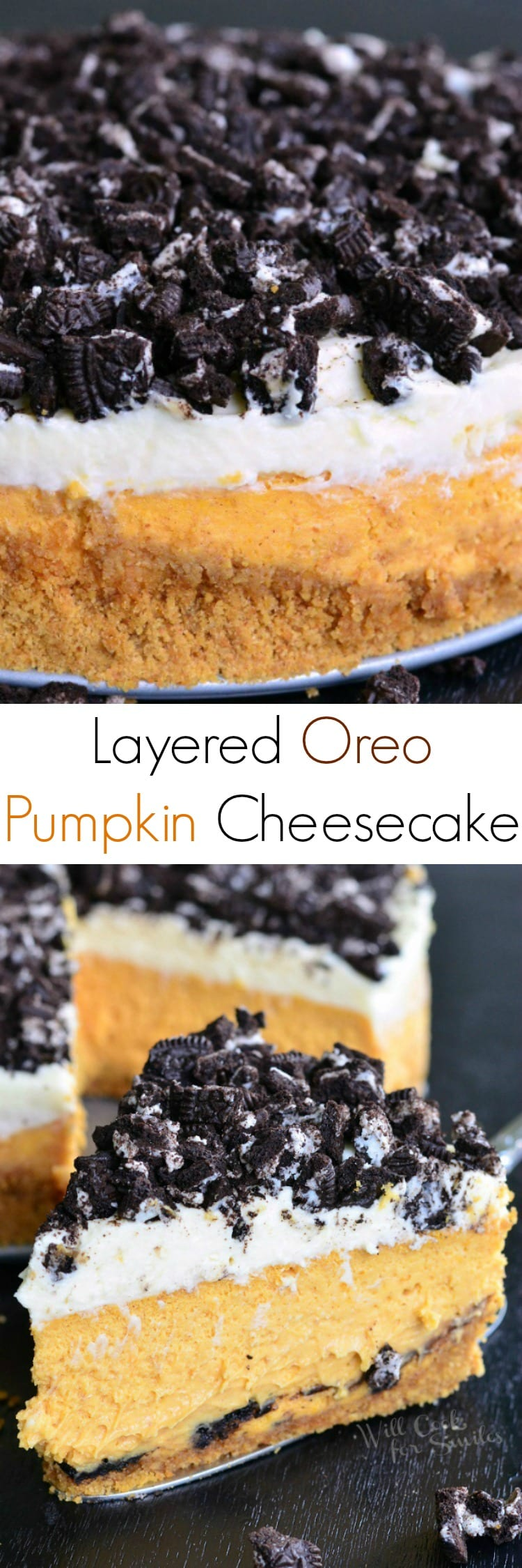Layered Oreo Pumpkin Cheesecake. Layered Oreo Pumpkin Cheesecake. This is a fantastic cheesecake recipe that would make a perfect fall dessert. Layers of pumpkin cheesecake, crushed Oreo cookies, and spiced mascarpone frosting.