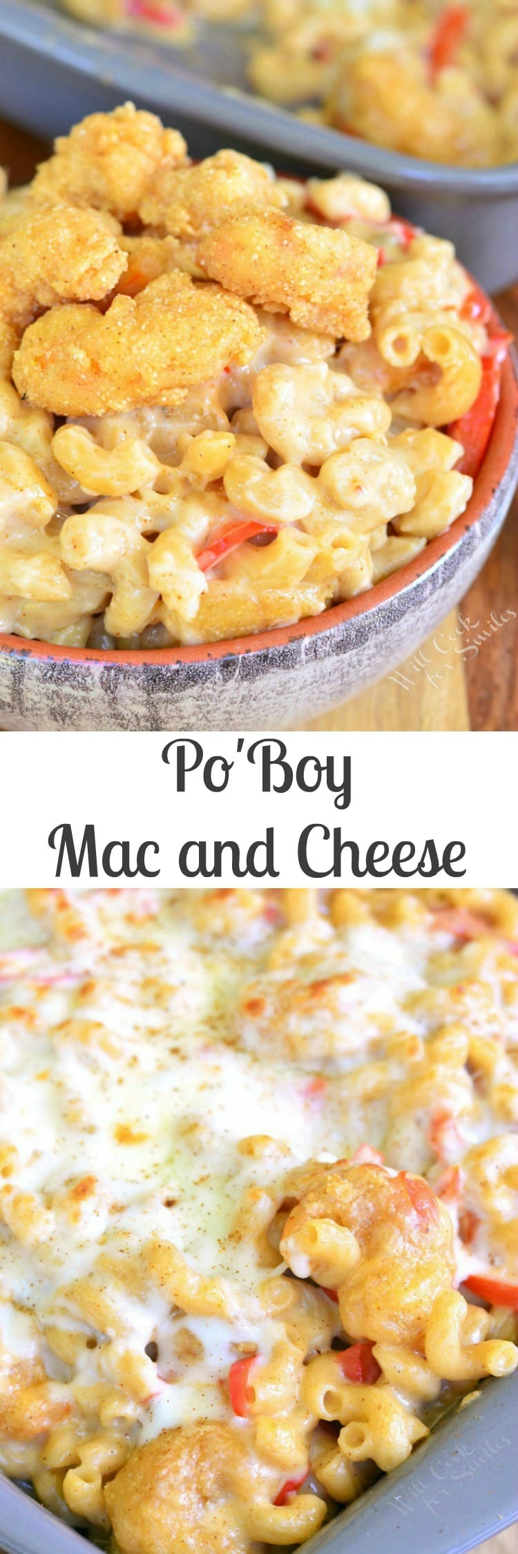 Po'Boy Mac and Cheese. You can't imagine a more comforting dish than this homemade mac and cheese made with bell peppers, homemade fried shrimp and a spice kick.
