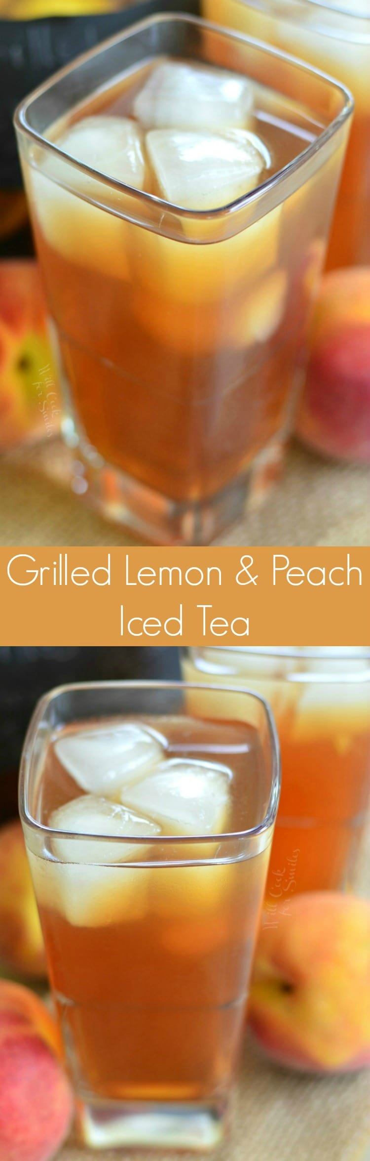 Grilled Lemon Peach Iced Tea. Refreshing drink for the summer and a delicious experiment that bringing a little smokey grill flavor into a drink.