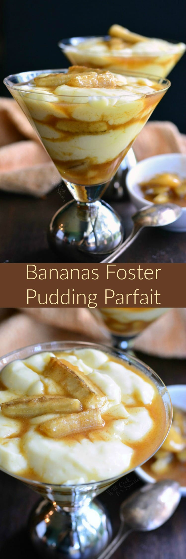 Bananas Foster Pudding Parfait. Amazing homemade vanilla pudding layered with delicious bananas foster. Smooth, sweet pudding and fresh bananas foster created a banana explosion flavor in your mouth.