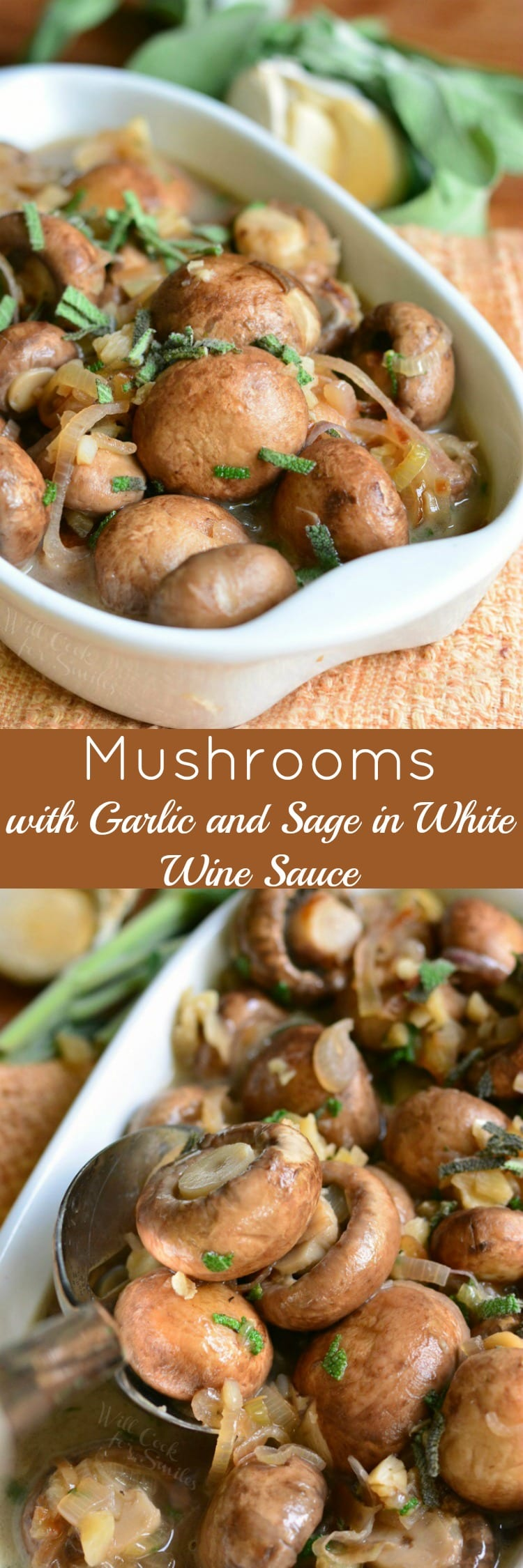 Mushrooms with Garlic and Sage in White Wine Sauce collage top picture mushrooms in baking dish bottom picture mushrooms being scooped out of baking dish with metal spoon