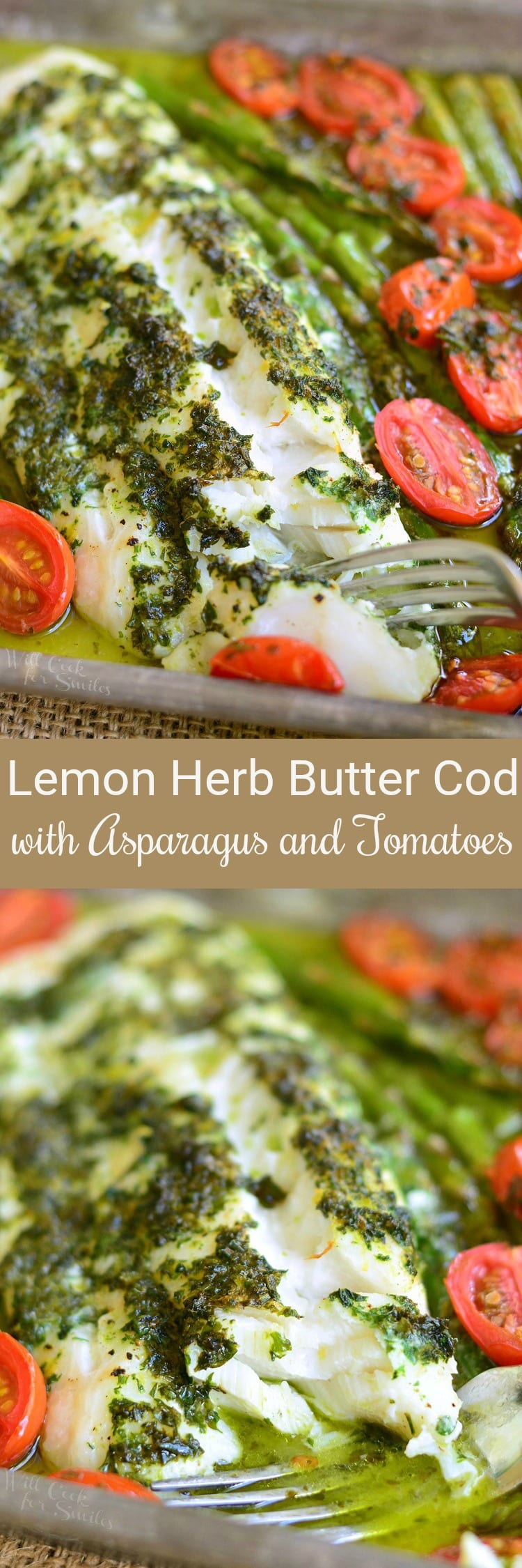 Lemon Herb Butter Cod with Asparagus and Tomatoes in a baking dish collage