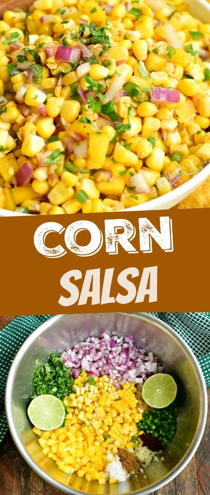collage of two images of close up corn salsa in a white bowl on top and ingredients side by side in a bowl on the bottom