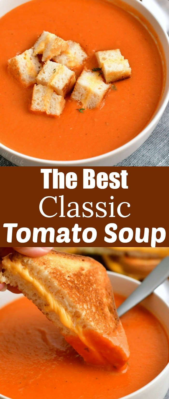 "titled photo collage ""The Best Classic Tomato Soup"" - shows bowl of soup with grilled cheese croutons"