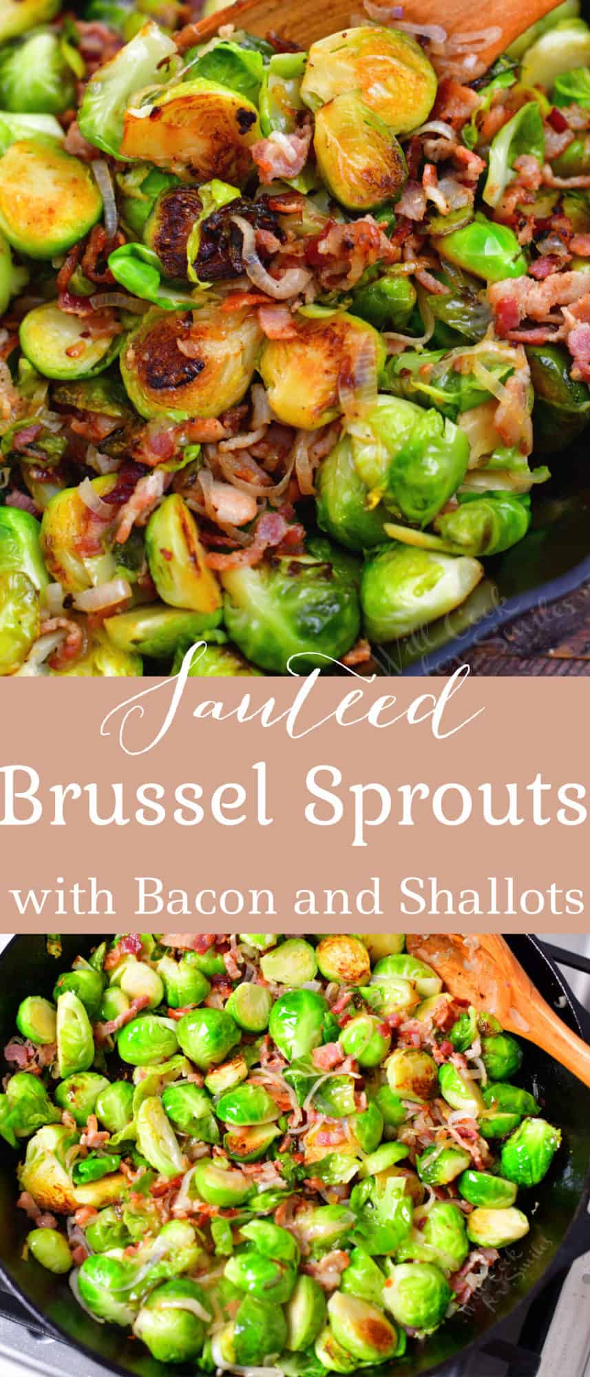 titled photo (and shown): Sauteed Brussel Sprouts with Bacon and Shallots