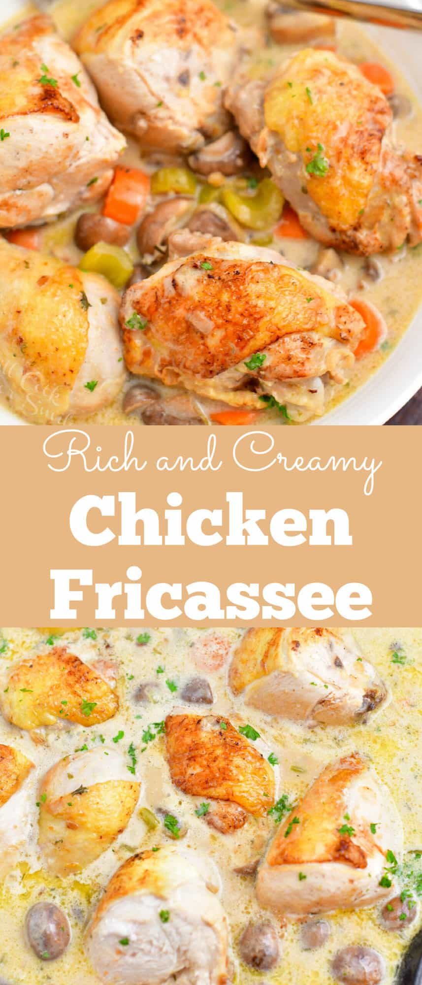 titled photo collage (and shown): Rich and Creamy Chicken Fricassee