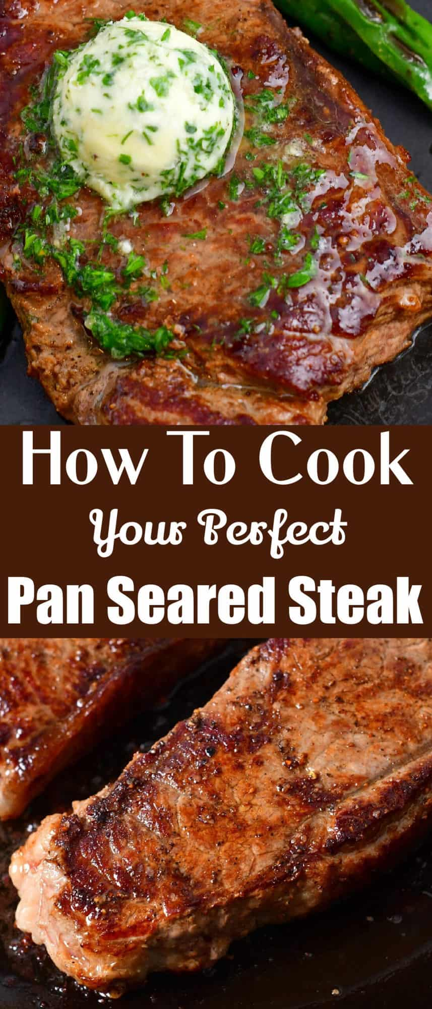 titled photo collage (and shown): How To Cook Your Perfect Pan Seared Steak